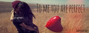 Pulsa en la imagen para verla en tamaño completo  Nombre: To-Me-You-Are-Perfect.jpg Visitas: 2377 Tamaño: 42.2 KB ID: 1143